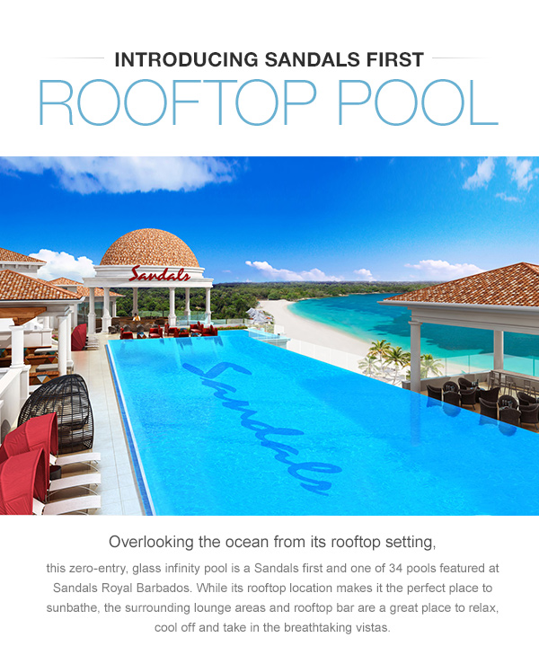 Introducing Sandals First Rooftop Pool