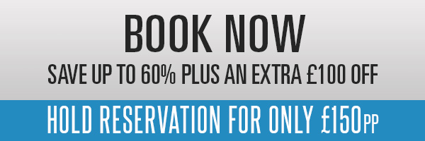 BOOK NOW AND SAVE UPTO 60% plus an extra £100 off Hold Reservation For Only £150pp